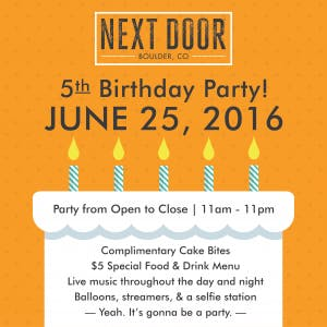 Next Door Boulder\'s 5th Birthday Party | June 25th - The Kitchen ...