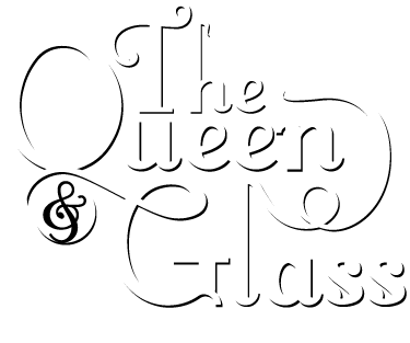 The Queen & Glass Home