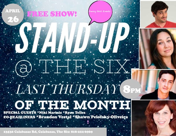 STAND UP @ THE SIX April 27th, 8pm