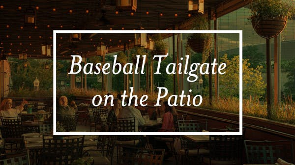 Baseball Tailgate on the Patio - June 28, 7:00pm