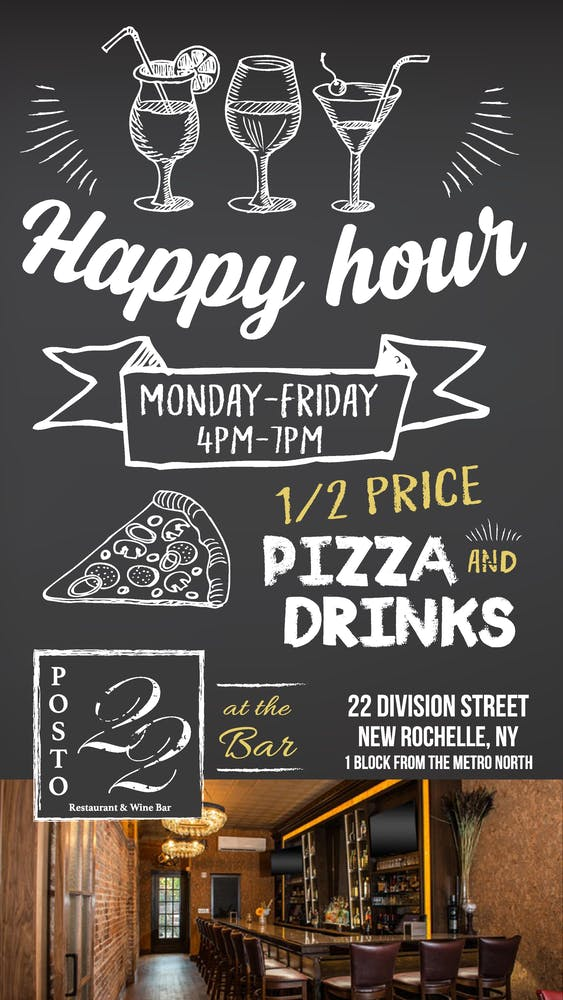Happy Hour Special Flyer; Monday-Friday 4 PM to 7PM 1/2 price for pizza and drinks at the bar.