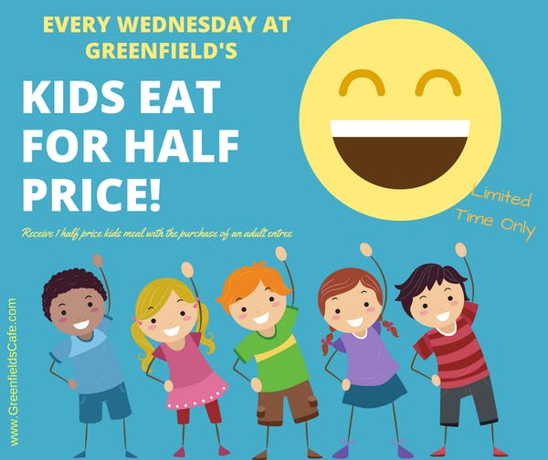 Kid's Eat for Half Price!