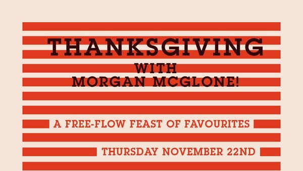 Thanksgiving with Morgan Mcglone at Commissary 2018