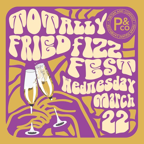 Totally Fried Fizz Fest, March 22