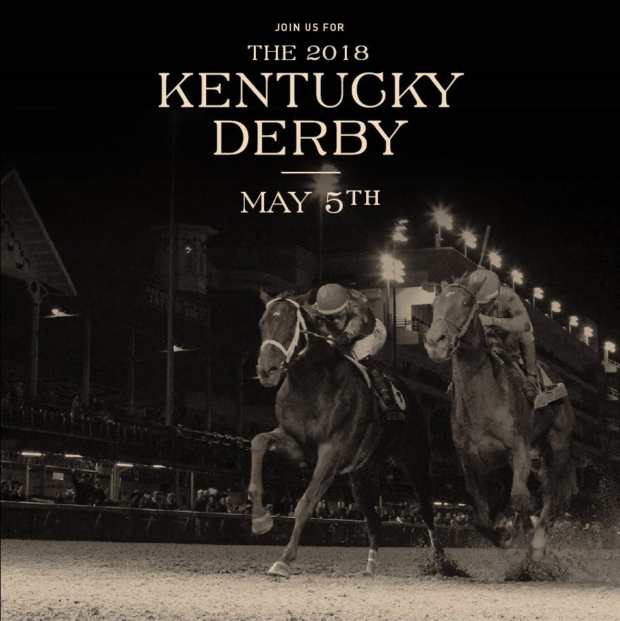 Join us for The 2018 Kentucky Derby - May 5
