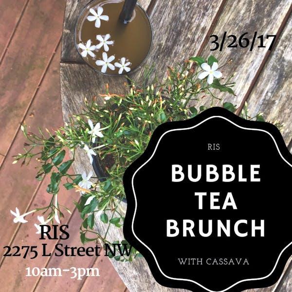 Bubble Tea Brunch with Cassava: March 26th