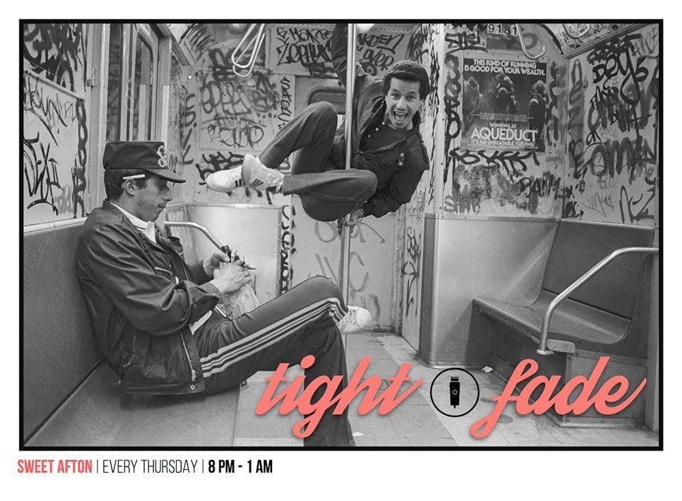 Tight Fade DJs, Thursdays 8 pm - 1 am